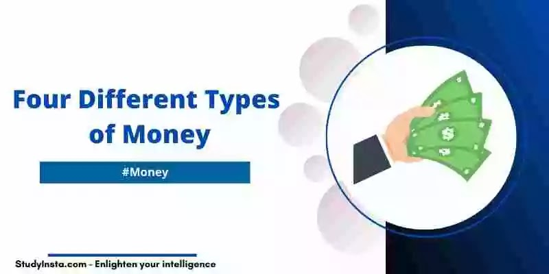 What are The Four Different Types of Money?