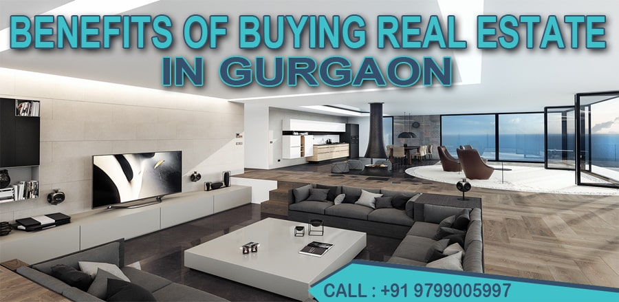 Benefits of Buying Real Estate in Gurgaon