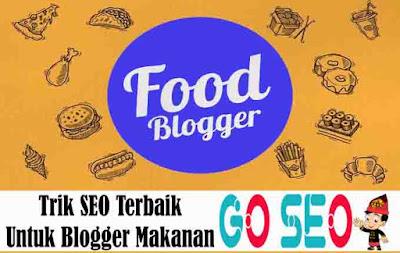 Trik SEO Terbaik Untuk Blogger Makanan