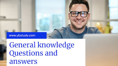 General knowledge Questions  and answers with Pdf