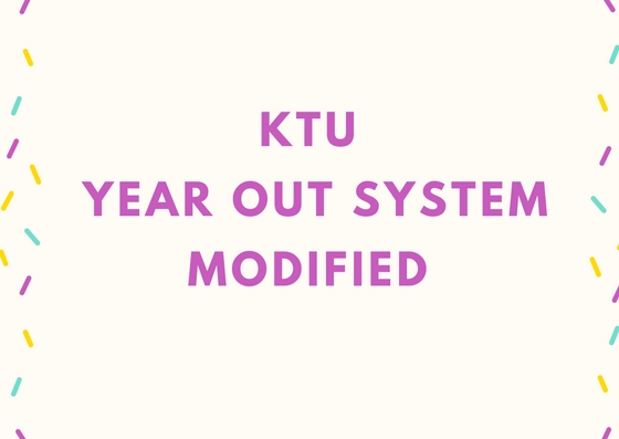 Modifications in KTU B.Tech Year Back And Credit System