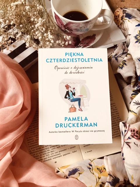 Pamela Druckerman, Piękna czterdziestoletnia. Opowieść o dojrzewaniu do dorosłości