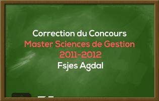 Correction du Concours Master Sciences de Gestion 2011-2012 - Fsjes Agdal