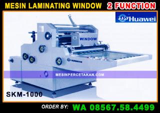 Mesin Laminating Window 2 Fungsi HUAWEI SKM-1000