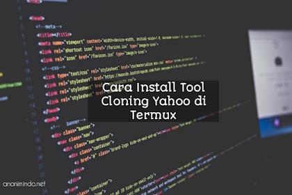 Cara Install Tool Yahoo Cloning di Termux + Cara Menggunakannya