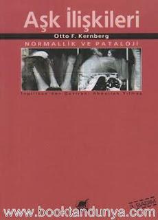 Otto Friedmann Kernberg - Aşk İlişkileri Normallik ve Pataloji