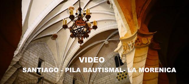 SANTIAGO - PILA BAUTISMAL- LA MORENICA
