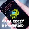 Cara Reset Atau Recovery Hp Android Xiaomi Semua Tipe