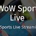 تطبيق WoW Sports Live لمشاهدة القنوات الرياضية للاندرويد مجانا