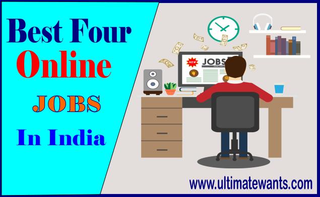 4 Best Online jobs in India, How to find the best online jobs?