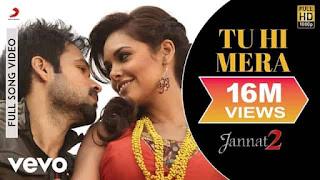 तू ही मेरा Tu Hi Mera Lyrics In Hindi - Jannat 2
