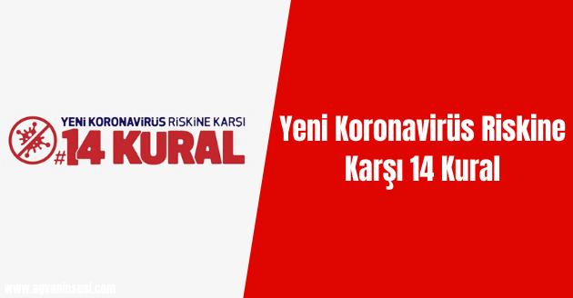 Yeni Koronavirüs Riskine Karşı 14 Kural