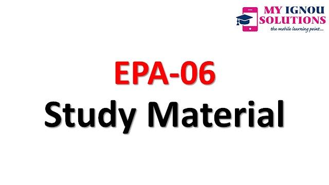 IGNOU EPA-06 Study Material