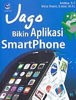 Judul Buku : JAGO BIKIN APLIKASI SMARTPHONE Pengarang : Anditya,S.T. & Mirza Ilhami, S.Kom, M.T.I. Penerbit : ANDI