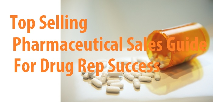 Top selling pharmaceutical sales guide for drug rep success