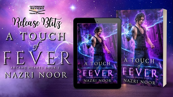 Release Blitz. A Touch of Fever. Arcane Hearts Book One. Nazri Noor.