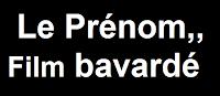 Le Prénom, Film bavardé