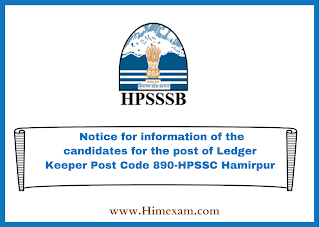 Notice for information of the candidates for the post of Ledger Keeper Post Code 890-HPSSC Hamirpur