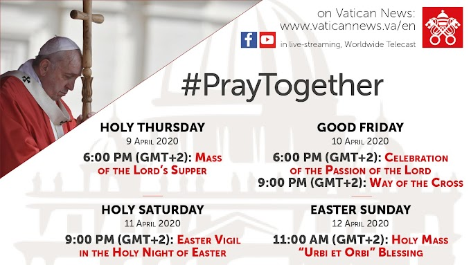 Let us PrayTogether. Live Streaming of Pope Francis Easter Triduum liturgies