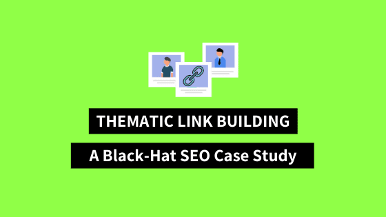 Thematic Link Exchange Case Study - Black-Hat SEO Strategy