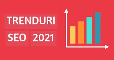 Trenduri SEO in 2021
