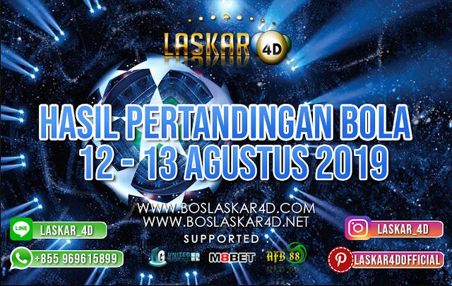HASIL PERTANDINGAN BOLA 12 – 13 AGUSTUS 2019