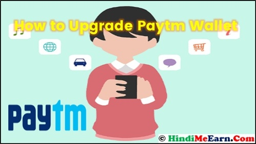 Upgrade Paytm Wallet