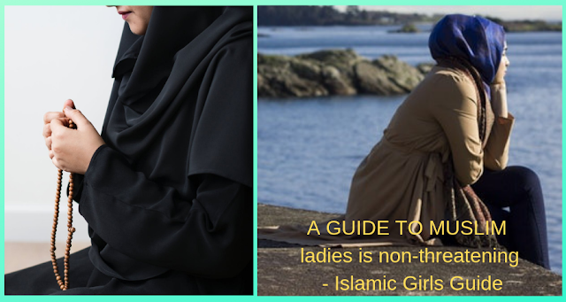 A GUIDE TO MUSLIM ladies is non-threatening | Islamic Girls Guide