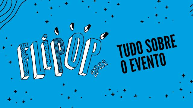 Flipop 2021: Tudo sobre o evento!