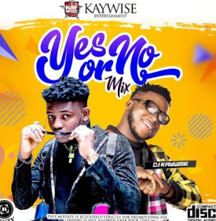 Download DJ Kaywise – Yes Or No Mix mp3