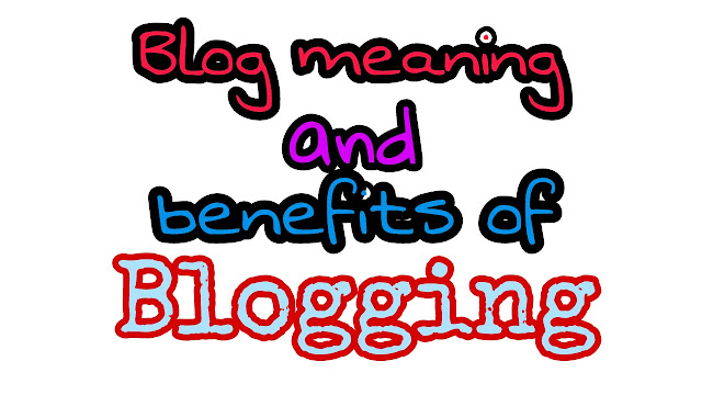 Blog meaning and benefits