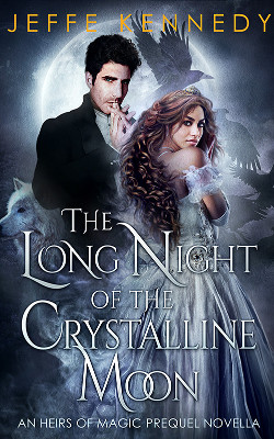 The Long Night of the Crystalline Moon (Heirs of Magic Prequel)