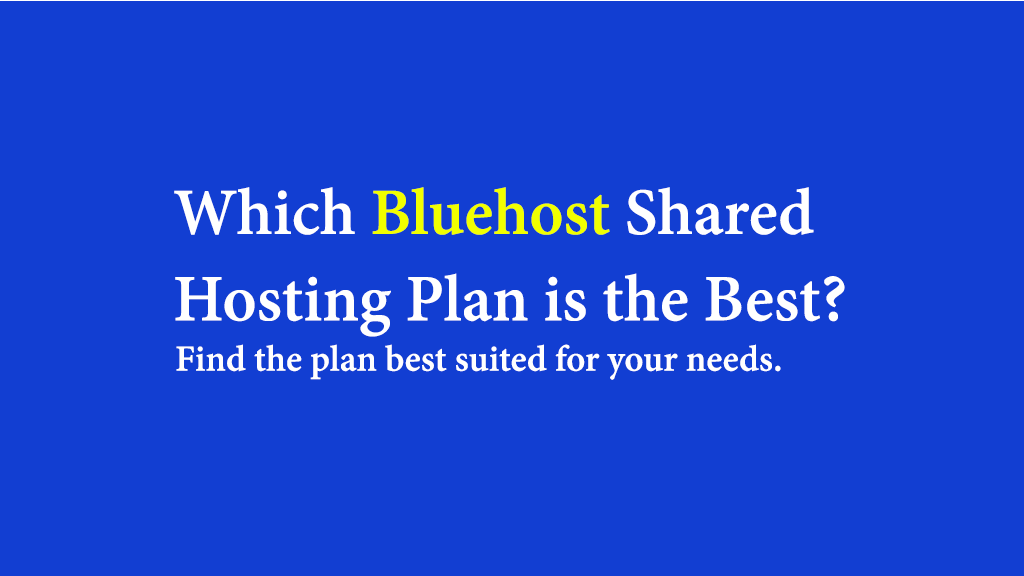 Bluehost Hosting Packages: Which Package Is Best for You