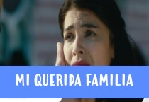 Novela Mi Querida Familia Capítulo 06 Gratis