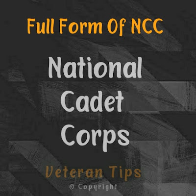 Full Form Of NCC - NCC Full Form In Hindi, What Is NCC, Aim Or Motto Of NCC, NCC Flag, History Of NCC, NCC Song, NCC Pledge.