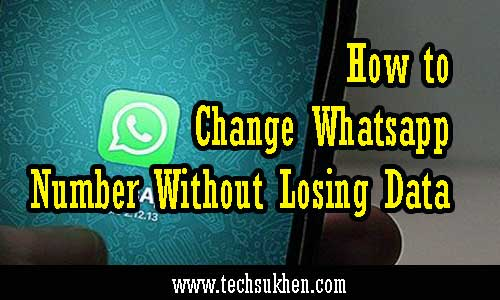 No chat data loss   how to change whatsapp number easily