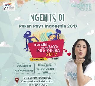 Yuk Ngehit di Pekan Raya Indonesia 2017 Bareng Gigi Eat Cake