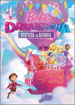 Barbie Dreamtopia: Festival da Alegria Dublado