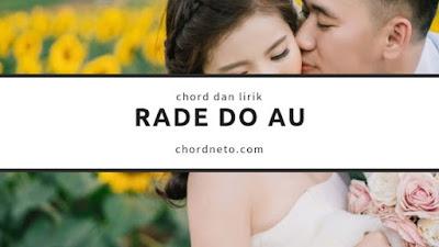 Kunci Gitar atau Chord Rade Do Au