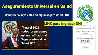 Aseguramiento Universal en Salud LINK para comprobar si está en algun seguro de SALUD ingrese el DNI