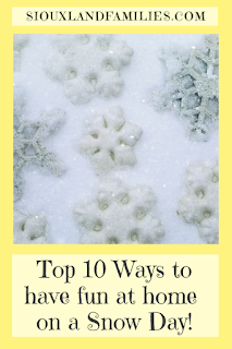 "photo of snowflakes and words ""top 10 ways to have fun at home on a Snow Day"" and ""SiouxlandFamilies.com"""