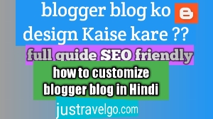 how to design Blogger, blogger blog ko design Kaise kare SEO friendly kaise banaye