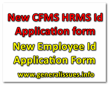 New CFMS HRMS Id Application form-New Employee Id Application Form