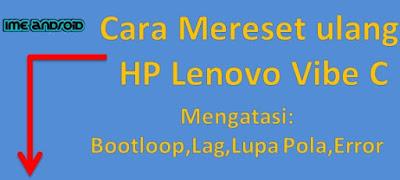 Cara mereset ulang Lenovo Vibe C ke pengaturan pabrik