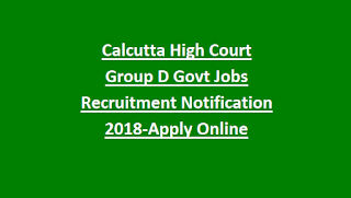 Calcutta High Court Group D Peon, Farash, Orderly-221 Govt Jobs Recruitment Notification 2018 Online