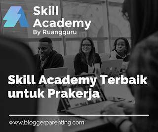 Skill Academy Terbaik untuk Prakerja
