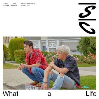 [Mini Album] EXO-SC (Sehun & Chanyeol) – What a life – The 1st Mini Album full zip rar m4a 320kbps