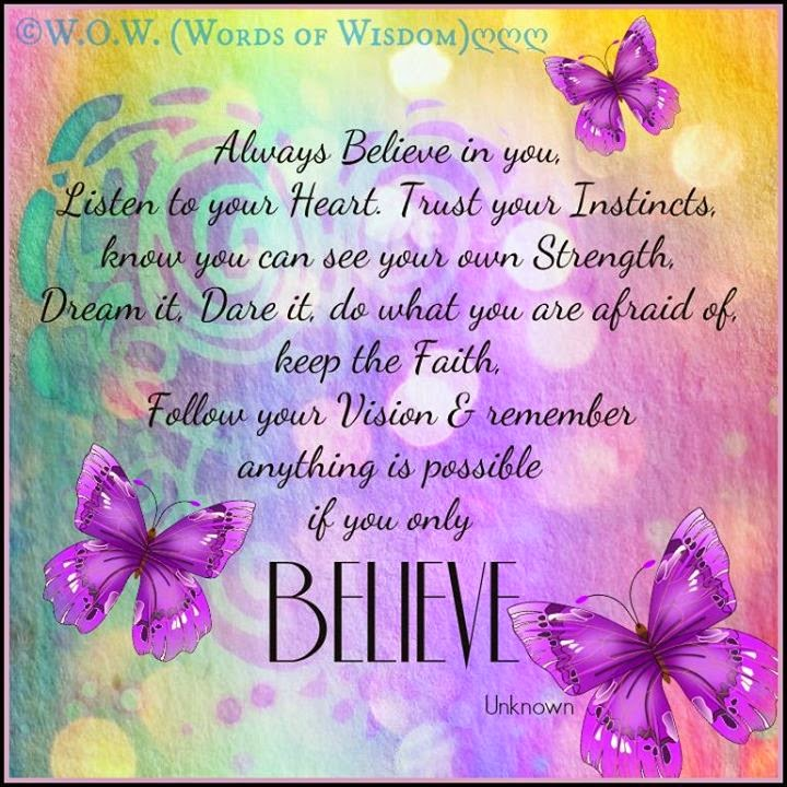 Always Believe In You Listen To Your Heart Trust Your Instincts