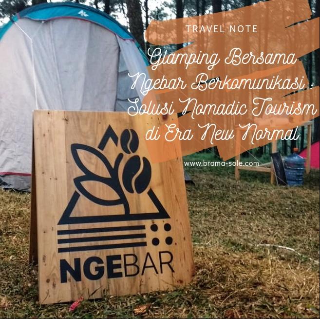 Glamping Bersama Ngebar Berkomunikasi :  Solusi Nomadic Tourism di Era New Normal