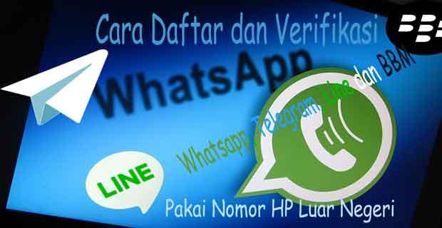 cara daftar dan verifikasi whatsapp telegram line bbm dengan nomor hp luar negeri